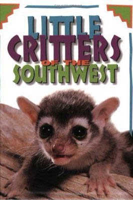Little Critters of the Southwest