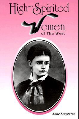 High-Spirited Women of the West