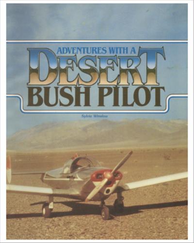 Adventures with a Desert Bush Pilot