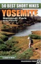 50 Best Short Hikes..Yosemite