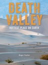 Death Valley: Hottest Place on Earth