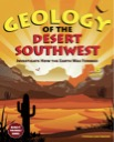 Geology of the Desert Southwest: Investigate How the Earth Was Formed with 15 Projects