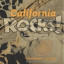 CALIFORNIA ROCKS!: A Guide to Geologic Sites in the Golden State