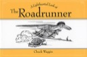 A Lighthearted Look at The Roadrunner