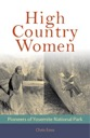 High Country Women: Pioneers of Yosemite National Park