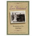 Love Untamed: Romances of the Old West