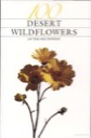 100 Desert Wildflowers of the Southwest